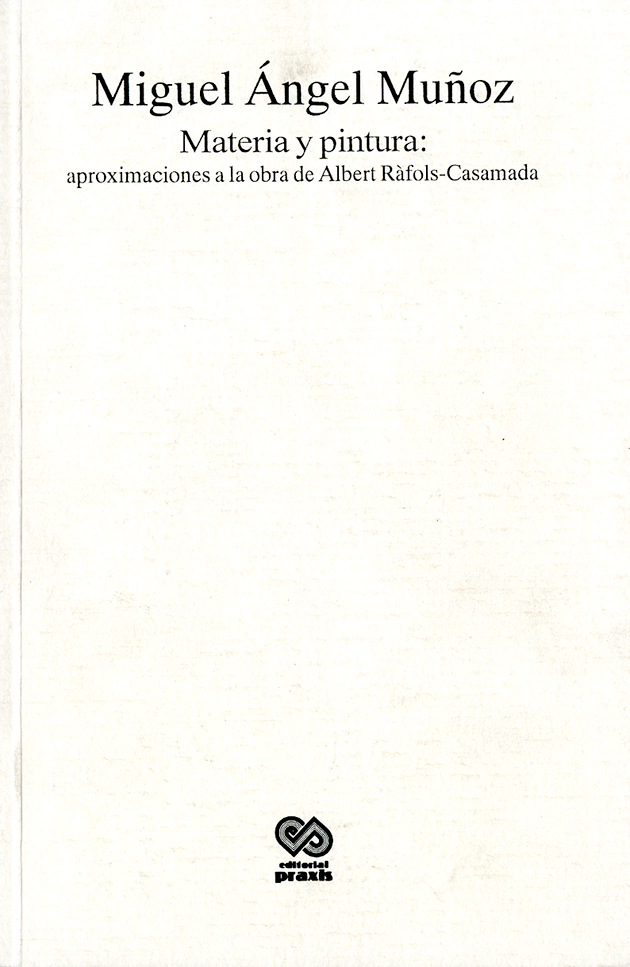 Materia y pintura: apromaciones de Albert Ràfols -Casamada