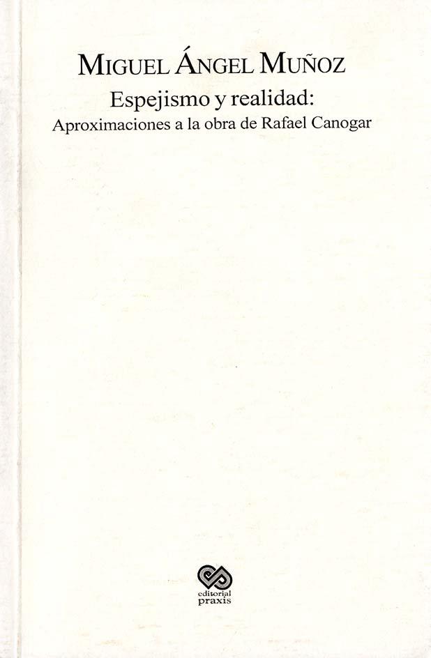 Espejismo y realidad: aproximaciones a la obra de Rafael Canogar