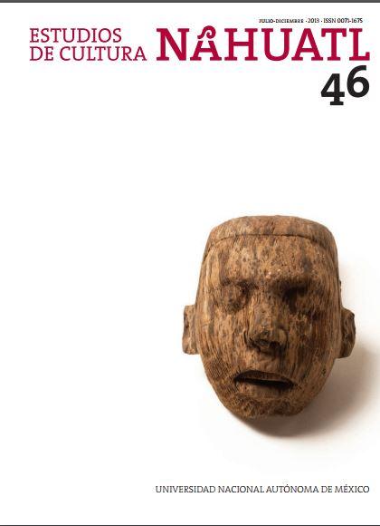Estudios de Cultura Náhuatl Vol. 46 julio-diciembre 2013