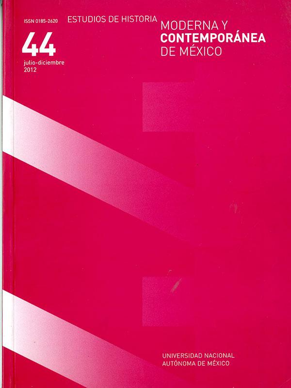 Estudios de Historia Moderna y Contemporánea de México No. 44 julio-diciembre 2012