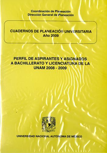 Perfil de aspirantes y asignados a bachillerato y licenciatura de la UNAM 2008-2009