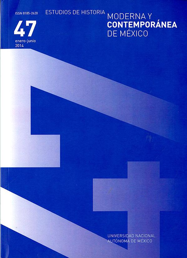 Estudios de Historia Moderna y Contemporánea de México No. 47 enero-junio 2014