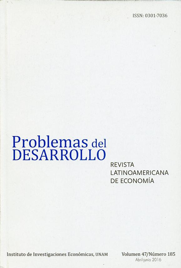 Revista Problemas del Desarrollo, número 185, vol. 47, abril-junio 2016