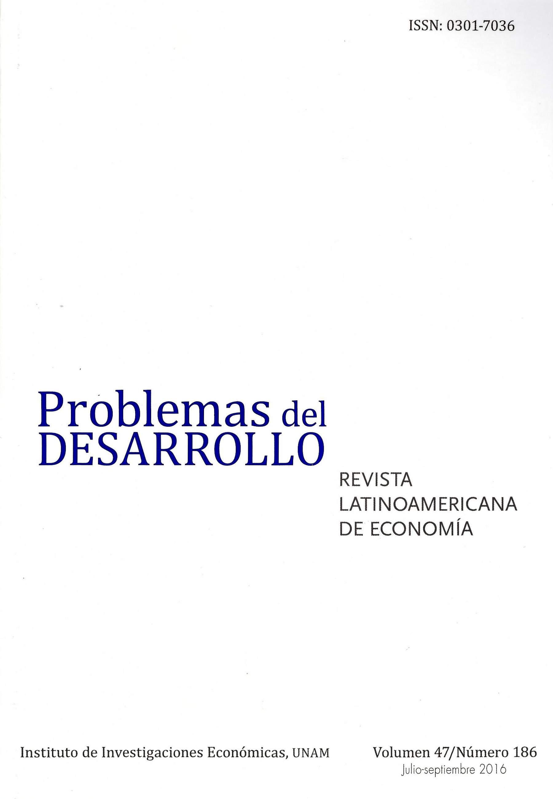 Problemas del Desarrollo. Revista latinoamericana de economía, vol. 47, núm. 186, julio-septiembre de 2016
