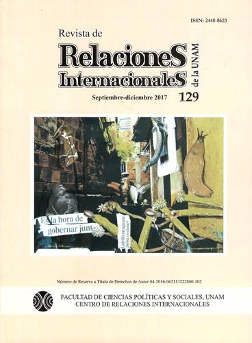 Revista de Relaciones Internacionales de la UNAM, 129, septiembre-diciembre, 2017