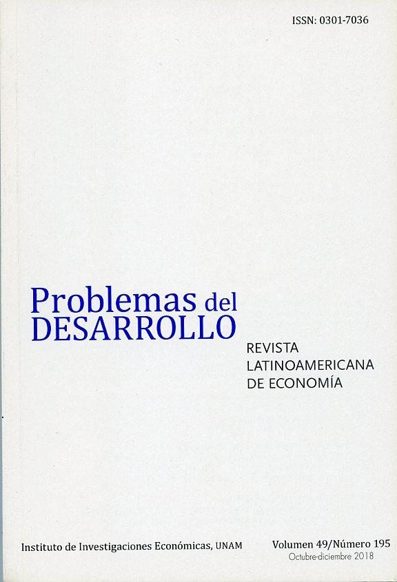 Problemas del Desarrollo. Revista latinoamericana de economía, vol. 49, núm. 195, octubre-diciembre 2018