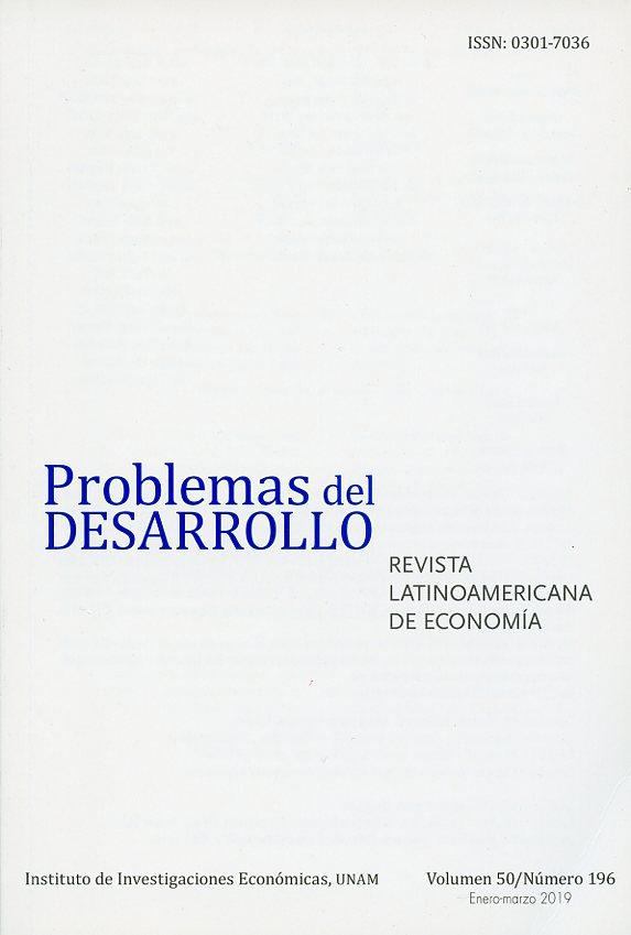 Problemas del Desarrollo. Revista latinoamericana de economía, vol. 50, núm. 196, enero-marzo 2019