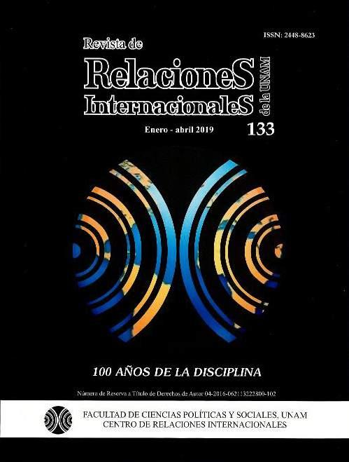 Revista de Relaciones Internacionales de la UNAM, 133, enero-abril, 2019