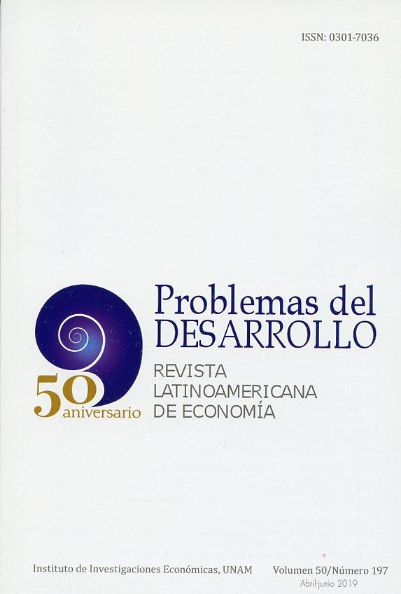 Problemas del Desarrollo. Revista Latinoamericana de Economía, vol. 50, núm. 197, abril-junio, 2019