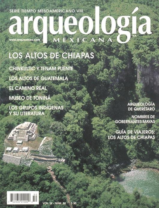 Arqueología mexicana Vol. IX, n° 50 Los altos de Chiapas