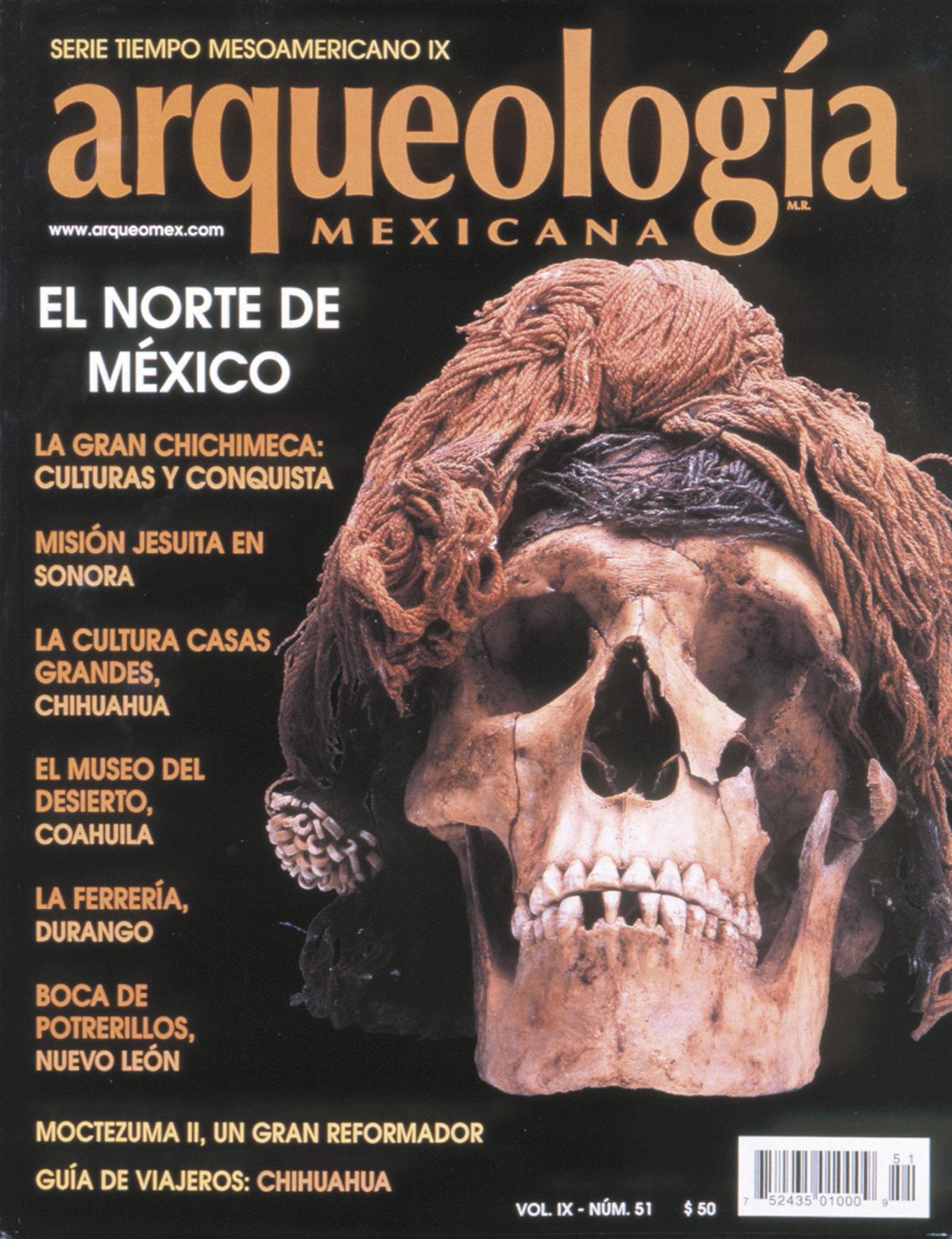 Arqueología mexicana Vol. IX, n° 51 El norte de México
