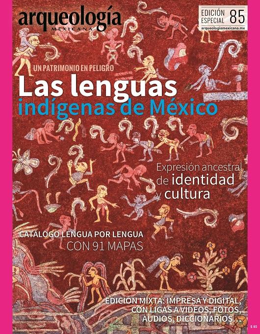 Arqueología mexicana Edición especial n° 85 Las lenguas indígenas de México