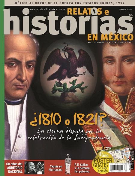 Relatos e historias en México. ¿1810 o 1821? La eterna disputa N° 49
