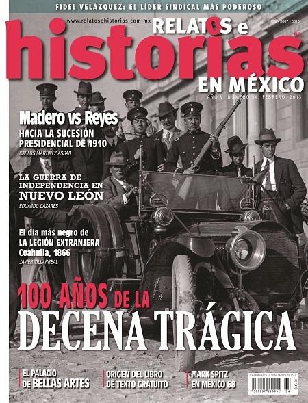 Relatos e historias en México. 100 años de la decena trágica n° 54