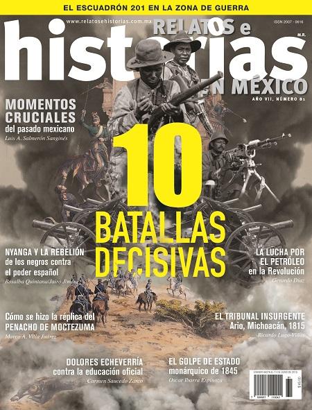 Relatos e historias en México. 10 batallas decisivas n° 81