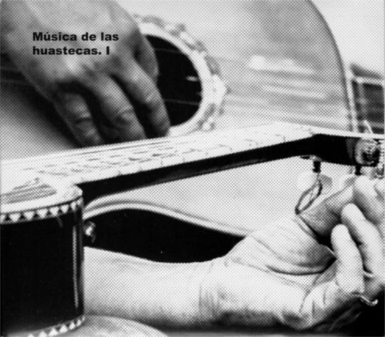 Música de las Huastecas. I