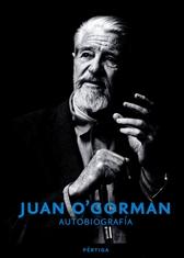 Juan O Gorman. Autobiografía