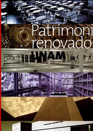Patrimonio renovado, UNAM