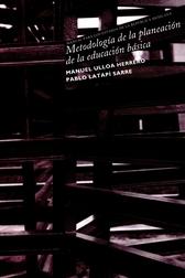 Metodología de la planeación de la educación básica. Manual para los estados de la República Mexicana