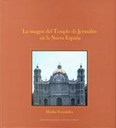 La imagen del templo de Jerusalén en la Nueva España