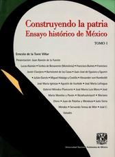 Construyendo la patria. Ensayo histórico de México Tomos I y II