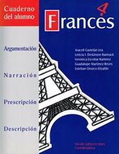 Francés 4 Cuaderno para el alumno Argumentacion, Narracion,prescripcion, desc.