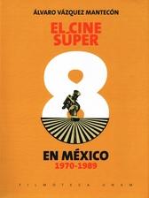 El cine súper 8 en México 1970-1989