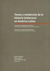Temas y tendencias de la historia intelectual en América Latina
