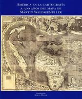 América en la cartografía a 500 años del mapa de Martín Waldseemüller