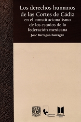 Los derechos humanos de las Cortes de Cádiz en el constitucionalismo de los estados de la