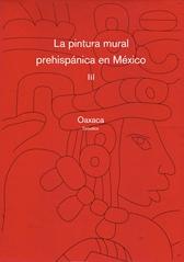 La pintura mural prehispánica en México III. Oaxaca estudios