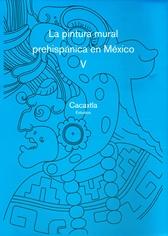 La pintura mural prehispánica en Méx.(tela) Vol.V Cacaxtla T- II y III estudios