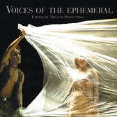 Voices of the ephemeral. University Theater Productions