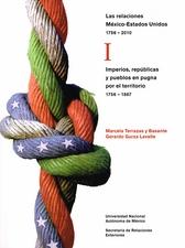 Las relaciones México-Estados Unidos 1756-2010 Vol. I y II