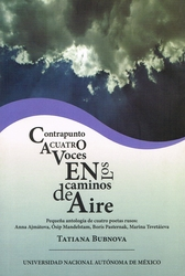 Contrapunto a cuatro voces en los caminos del aire. Pequeña antología de cuatro poetas rusos. Anna