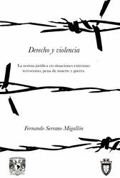 Derecho y violencia La norma jurídica en situaciones extremas: terrorismo, pena de muerte y guerra