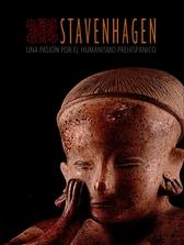 Stavenhagen. Una pasión por el humanismo prehispánico
