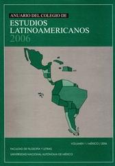 Anuario del  Colegio de Estudios Latinoamericanos Vol. 1 México 2006