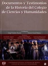 Documentos y testimonios del Colegio de Ciencias y Humanidades