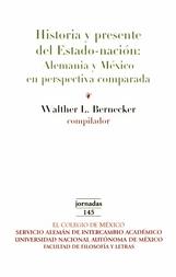Historia y presente del estado-nación. Alemania y México en perspectiva comparada