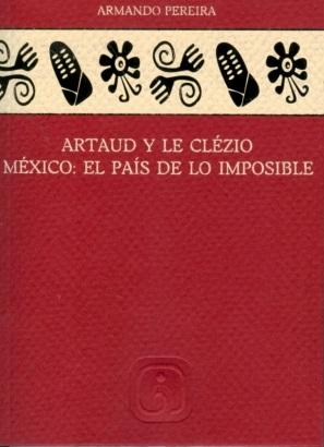 Artaud y le Clézio. México. El país de lo imposible