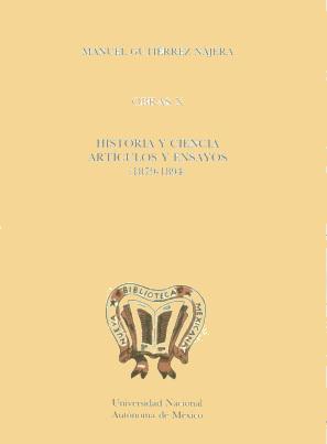 Manuel Gutiérrez Nájera. Obras X. Historias y ciencias, Art. y N. (1879-1894) rust.