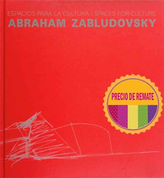 Espacios para la cultura. Abraham Zabludovsky / spaces for culture