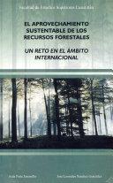 Aprovechamiento sustentable de los recursos forestales. Un reto en
