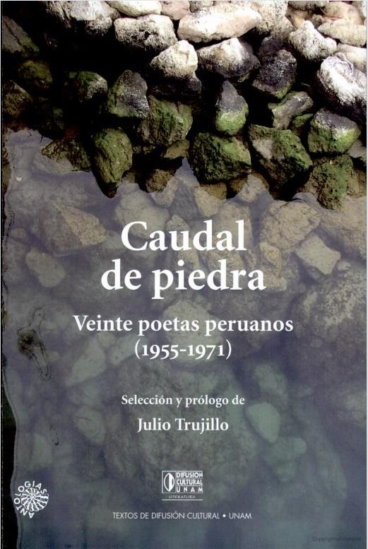 Caudal de piedra. Veinte poetas peruanos (1955-1971)