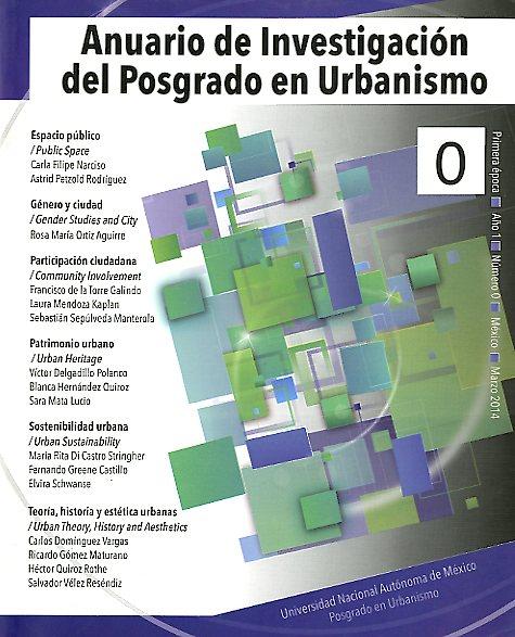 Anuario de Investigación del Posgrado en Urbanismo, año.1, núm.0, marzo-2014