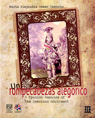 Un rompecabezas alegórico. A spanish romance of the american southwest