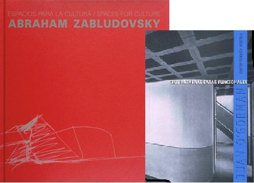 Combo # 5: Espacios para la cultura/Spaces for culture Abraham Zabludovsky, Juan O´gorman sus primeras casas funcionales.