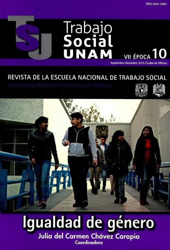 Trabajo Social UNAM. VII época, 10, sep-dic, 2015
