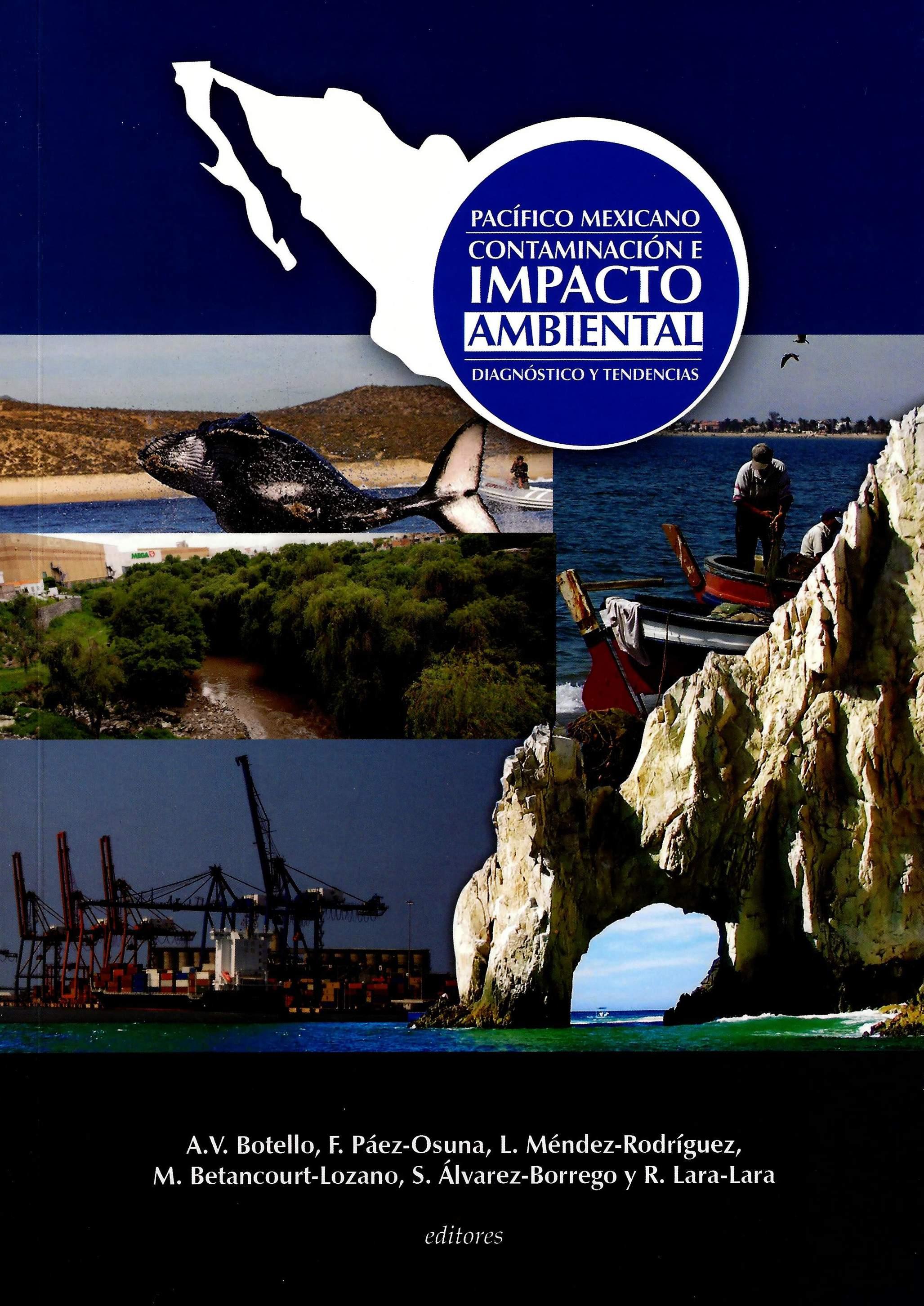 Pacífico mexicano. Contaminación e impacto ambiental: diagnóstico y tendencias (tomo II)